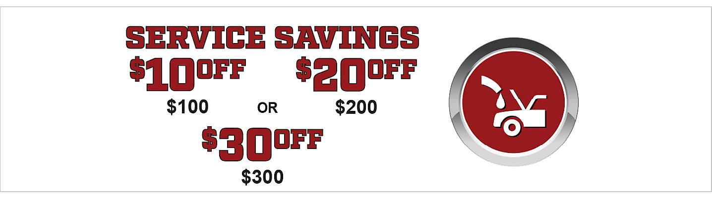 $10 off $100, $20 off $200, $30 off $300 Service Savings
