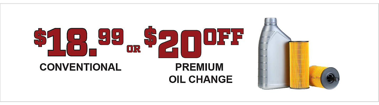 $18.99 Conventional or $20 off Premium Oil Change