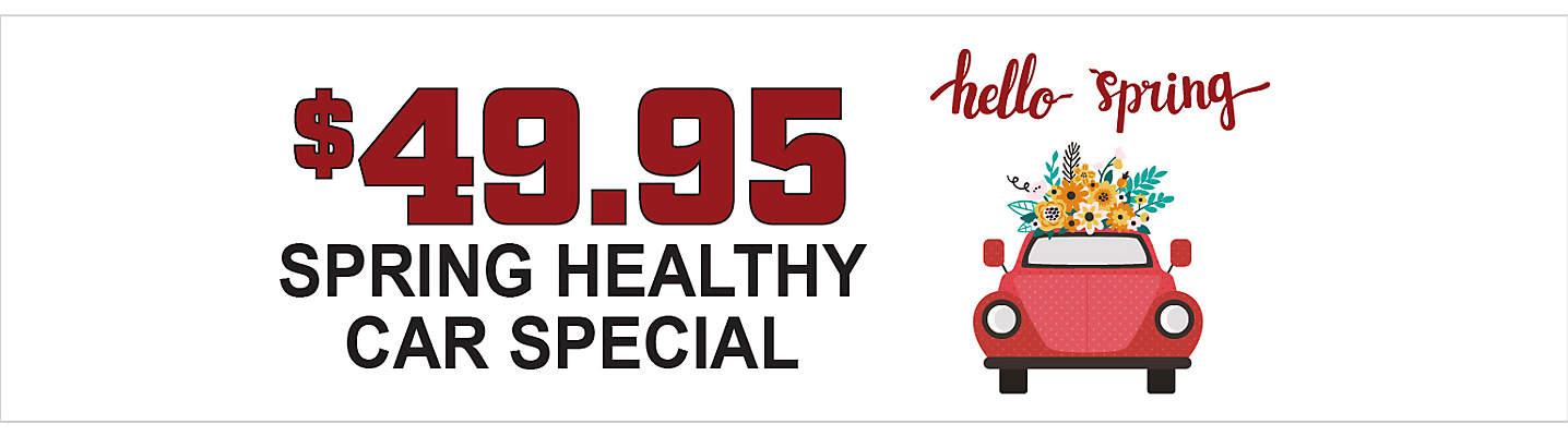 $49.95 Spring Healthy Car Special