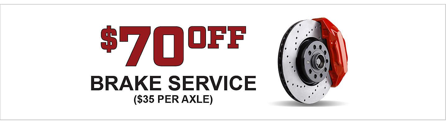 $70 off Brakes - $35 Per Axle