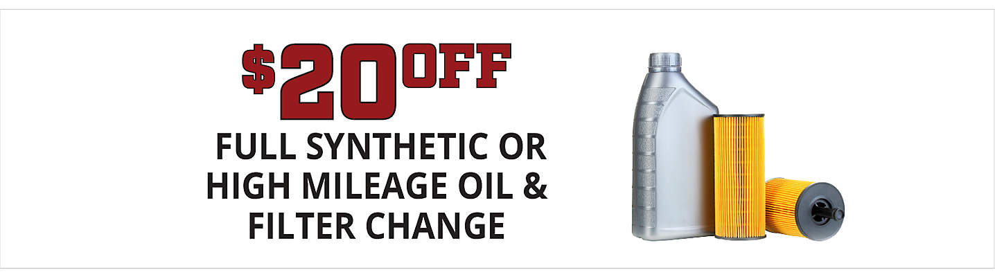 $20 Of Full Synthetic or High Mileage Oil & Filter Change
