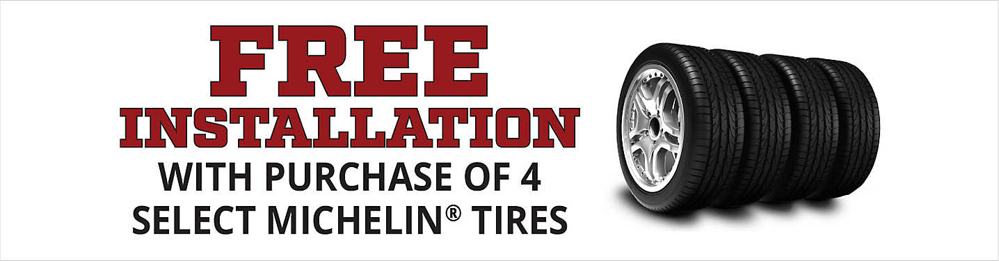 free installation with purchase of 4 select michelin tires