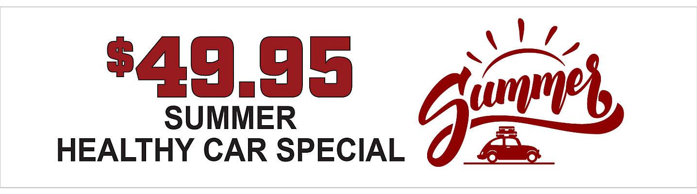 $49.95 Summer Healthy Car Special