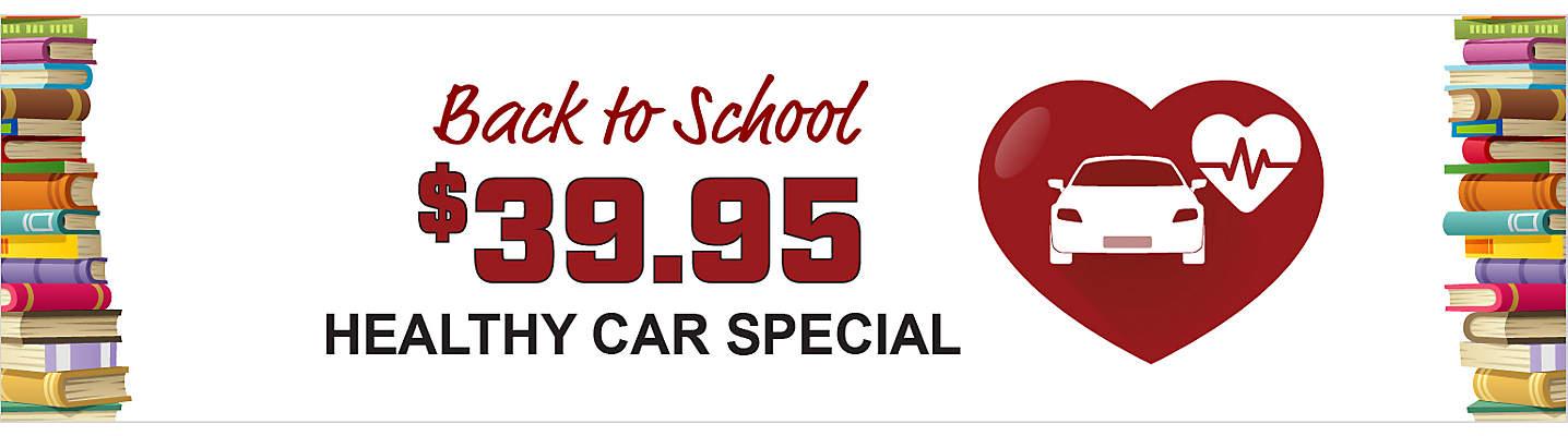 $39.95 Back to School Healthy Car Special