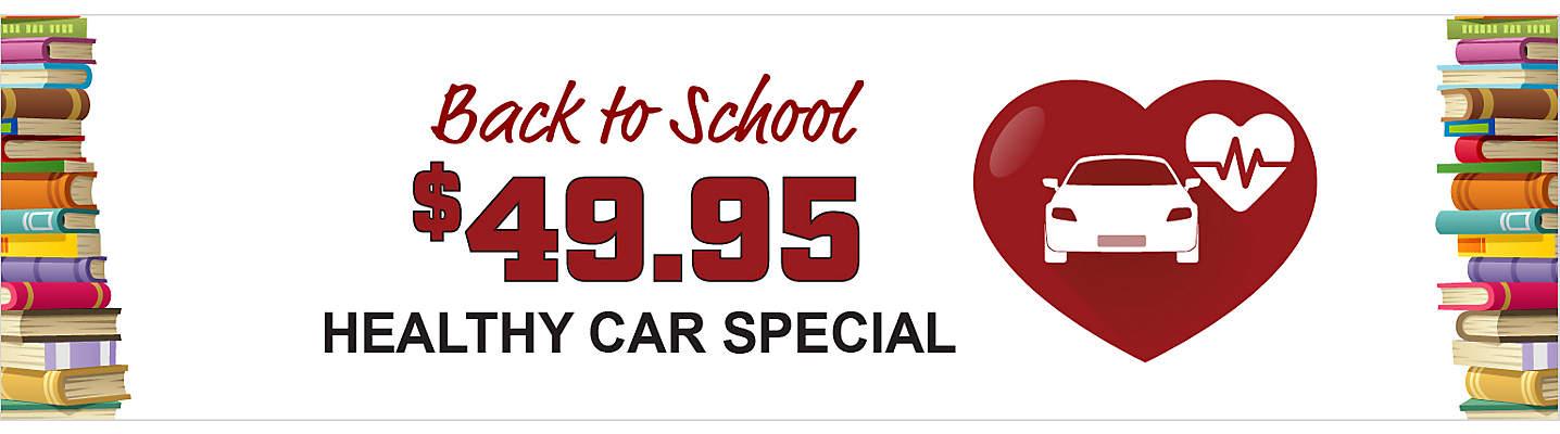 $49.95 Back to School Healthy Car Special