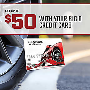 Get up to $50 with your Big O Credit Card