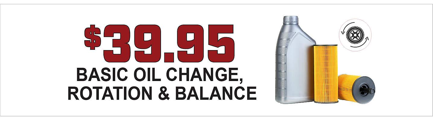 $39.95 Basic Oil Change, Rotation and Balance