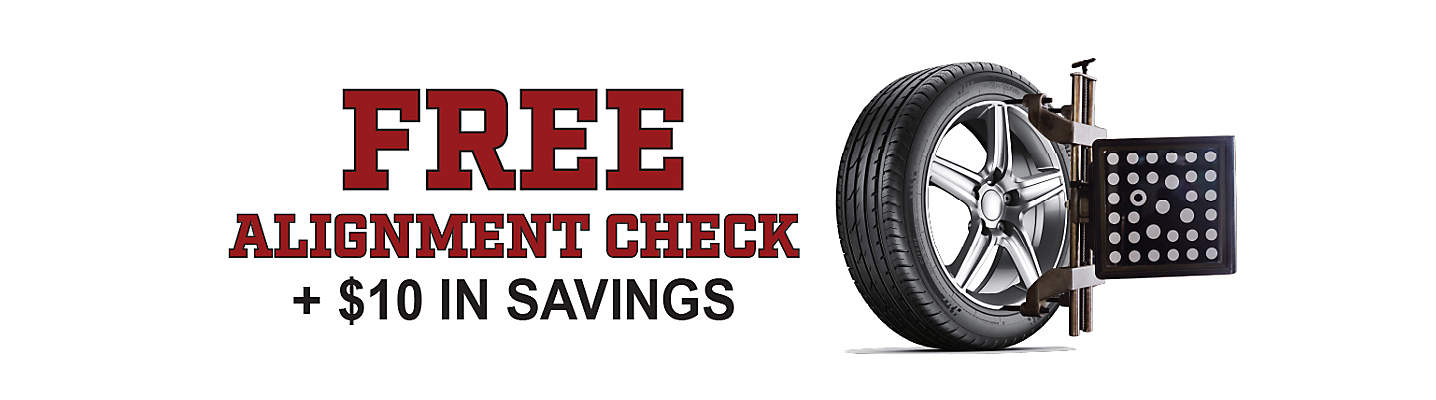 FREE Alignment Check Plus $10 in Savings