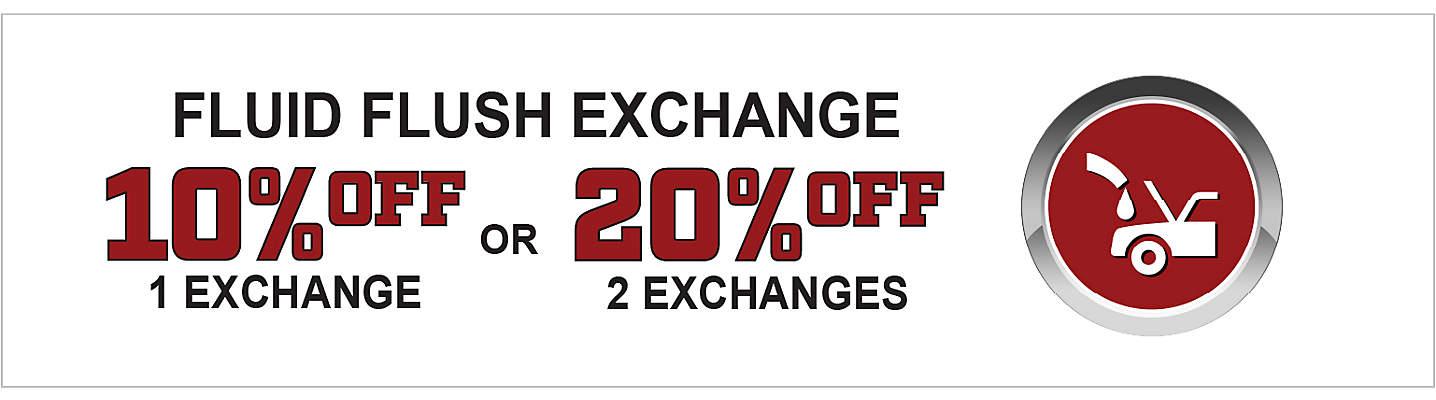 10% Off 1 Fluid Flush Exchange or 20% Off 2 Fluid Flush Exchanges