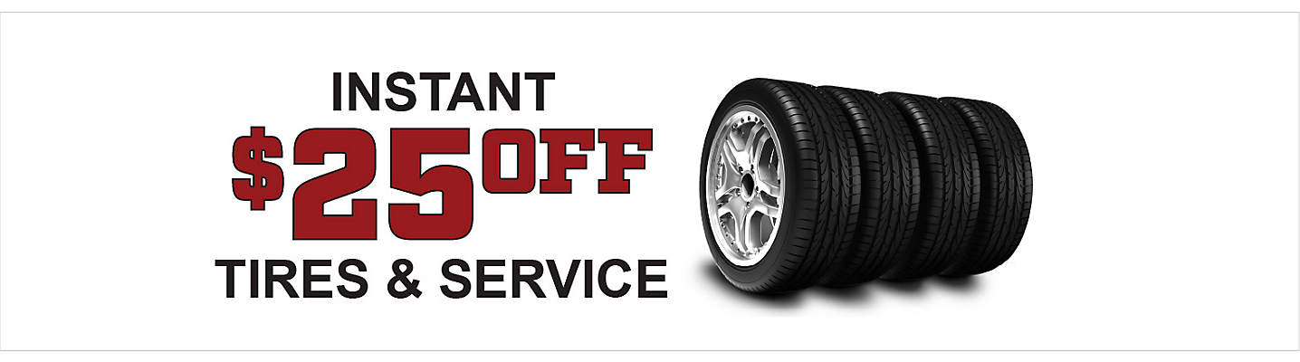 $25 Instant Savings on Tires or Service