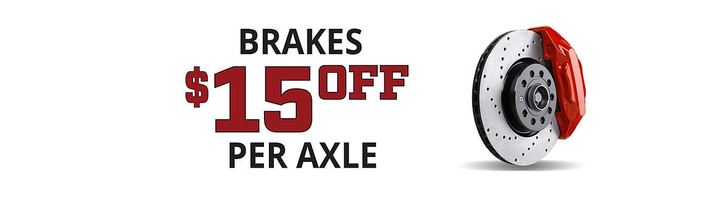 Brakes - $15 Off Per Axle