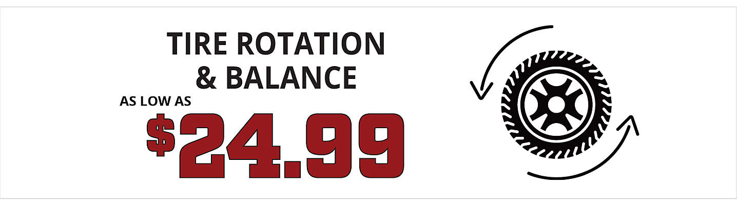 Tire Rotation & Balance – as low as $24.99!