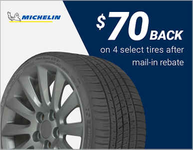 $70 back on 4 select Michelin® tires after mail-in rebate!