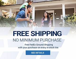 Free FedEx ground shipping with no minimum purchase on every in-stock tire.