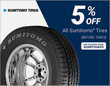 5% instant savings on Sumitomo® tires! Use coupon code: SUMITOMO5.