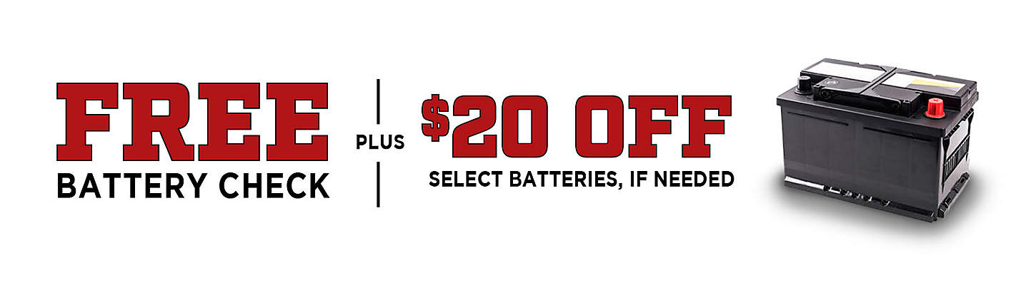 FREE Battery Check Plus $20 Off Select Batteries, If Needed!